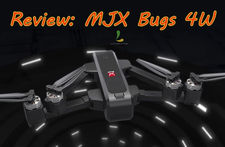 Review chi tiết flycam MJX Bugs 4W